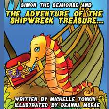 Simon the Seahorse & the Adventure of the Shipwreck Treasure