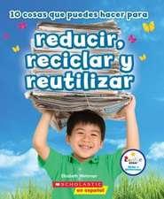 10 Cosas Que Puedes Hacer Para Reducir, Reciclar y Reutilizar