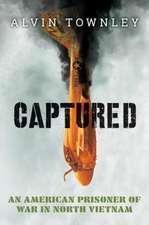 Captured: An American Prisoner of War in North Vietnam