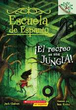 ¡el Escuela de Espanto #3: ¡el Recreo Es Una Jungla! (Recess Is a Jungle)