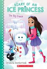 The Big Freeze (Diary of an Ice Princess #4), Volume 4