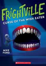 Curse of the Wish Eater (Frightville #2), Volume 2
