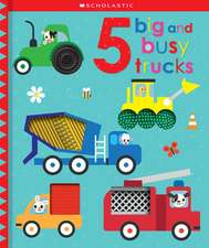 5 Big and Busy Trucks (Scholastic Early Learners)