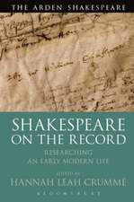 Shakespeare  on the Record: Researching an Early Modern Life