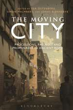 The Moving City: Processions, Passages and Promenades in Ancient Rome