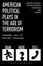 American Political Plays in the Age of Terrorism: Break of Noon; 7/11; Omnium Gatherum; Columbinus; Why Torture is Wrong, and the People Who Love Them