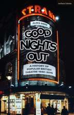 Good Nights Out: A History of Popular British Theatre 1940–2015