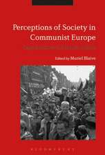 Perceptions of Society in Communist Europe: Regime Archives and Popular Opinion