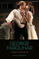 George Farquhar: A Migrant Life Reversed