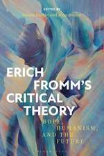 Erich Fromm's Critical Theory: Hope, Humanism, and the Future