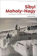 Sibyl Moholy-Nagy: Architecture, Modernism and its Discontents