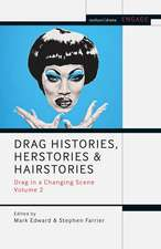 Drag Histories, Herstories and Hairstories