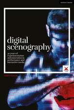 Digital Scenography: 30 Years of Experimentation and Innovation in Performance and Interactive Media