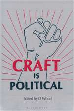 Craft is Political: Economic, Social and Technological Contexts