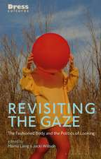 Revisiting the Gaze: The Fashioned Body and the Politics of Looking