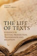 The Life of Texts: Evidence in Textual Production, Transmission and Reception