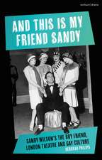 And This is My Friend Sandy: Sandy Wilson's The Boy Friend, London Theatre and Gay Culture