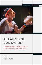 Theatres of Contagion: Transmitting Early Modern to Contemporary Performance