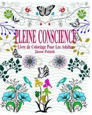 Pleine Conscience Livre de Coloriage Pour Les Adultes