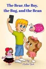The Bear, the Boy, the Bug, and the Bean