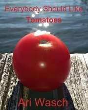 Everybody Should Like Tomatoes (Amazon Copy)