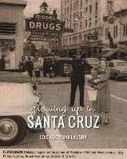 Growing Up in Santa Cruz