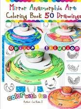 Mirror Anamorphic Art - Coloring Book (50 Drawings)