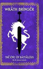 Wrath Bringer (the Epic of Battailous - Book One)