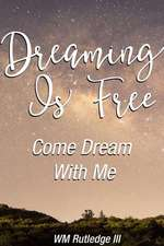 Dreaming Is Free Come Dream with Me
