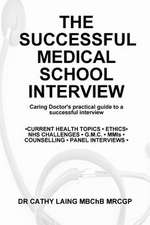 The Successful Medical School Interview