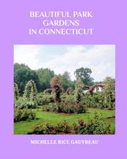 Beautiful Park Gardens in Connecticut