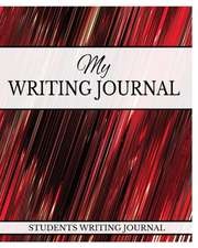 My Writing Journal: Students Writing Journal