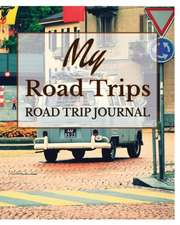 My Road Trips: Road Trip Journal