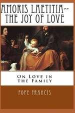 Amoris Laetitia-The Joy of Love