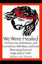 We Were Healed