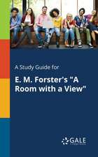 """A Study Guide for E. M. Forster's """"A Room With a View"""""""