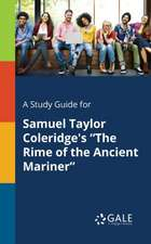 A Study Guide for Samuel Taylor Coleridge's