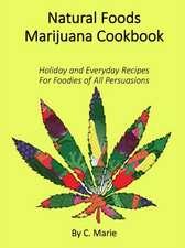 Natural Foods Marijuana Cookbook
