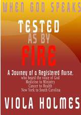 Tested as by Fire