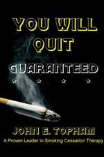 You Will Quit: Guaranteed!