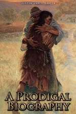 A Prodigal Biography