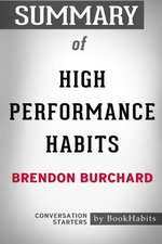 Summary of High Performance Habits by Brendon Burchard: Conversation Starters