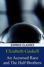 An Accursed Race and the Half-Brothers (Esprios Classics)