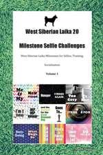 West Siberian Laika 20 Milestone Selfie Challenges West Siberian Laika Milestones for Selfies, Training, Socialization Volume 1