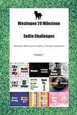 Westiepoo 20 Milestone Selfie Challenges Westiepoo Milestones for Selfies, Training, Socialization Volume 1