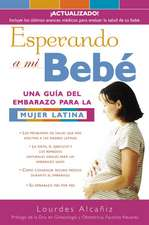 Esperando a Mi Bebe:  Una Gu?a del Embarazo Para La Mujer Latina