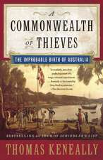 A Commonwealth of Thieves:  The Improbable Birth of Australia