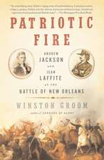 Patriotic Fire:  Andrew Jackson and Jean Laffite at the Battle of New Orleans