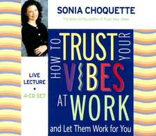 How to Trust Your Vibes at Work:  And Let Them Work for You