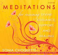 Meditations for Receiving Divine Guidance, Support, and Healing:  Living the Wisdom of the Tao